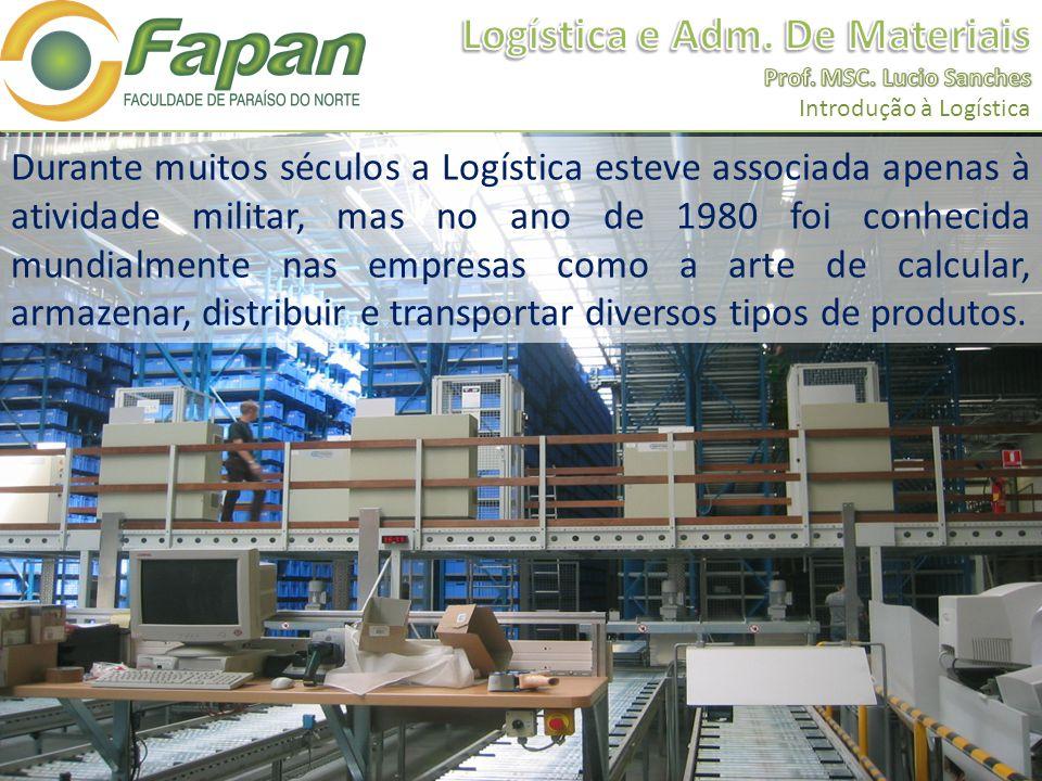 Durante muitos séculos a Logística esteve associada apenas à atividade militar, mas no ano de 1980 foi conhecida mundialmente nas empresas como a arte de calcular, armazenar, distribuir e transportar diversos tipos de produtos.