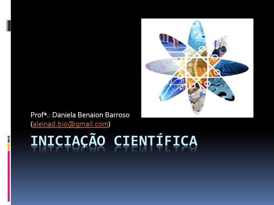 Profª.: Daniela Benaion Barroso (aleinad.bio@gmail.com)