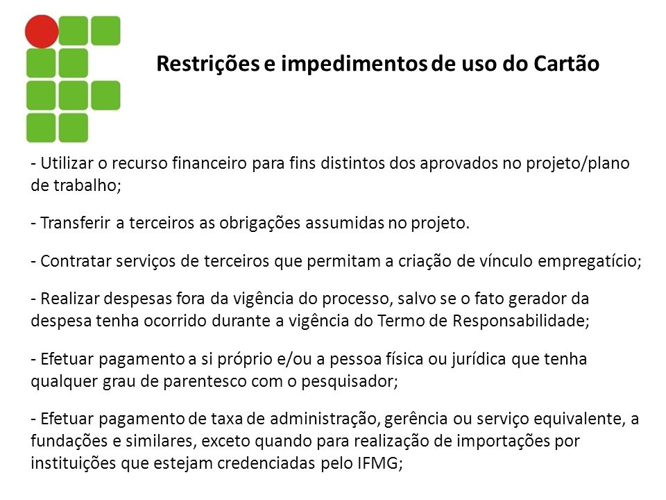 Restrições e impedimentos de uso do Cartão