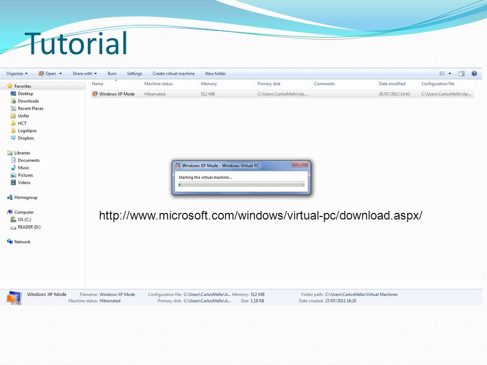 Tutorial http://www.microsoft.com/windows/virtual-pc/download.aspx/