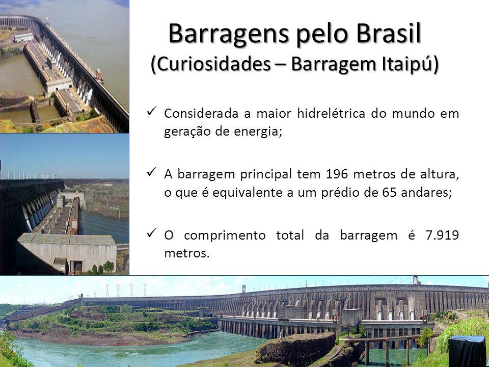 Barragens pelo Brasil (Curiosidades – Barragem Itaipú)