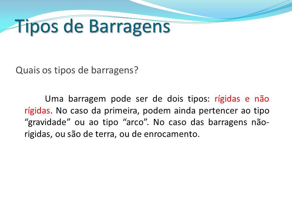 Tipos de Barragens Quais os tipos de barragens