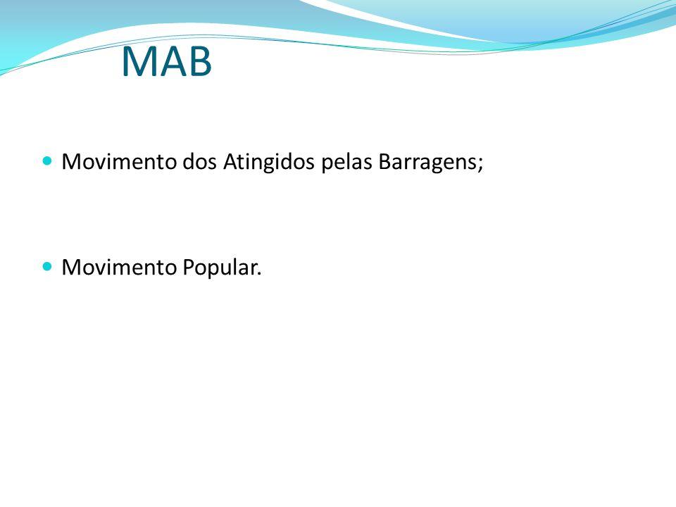 MAB Movimento dos Atingidos pelas Barragens; Movimento Popular.