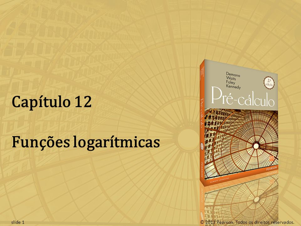 Capítulo 12 Funções logarítmicas slide 1