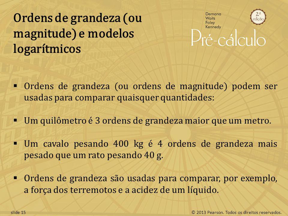 Ordens de grandeza (ou magnitude) e modelos logarítmicos