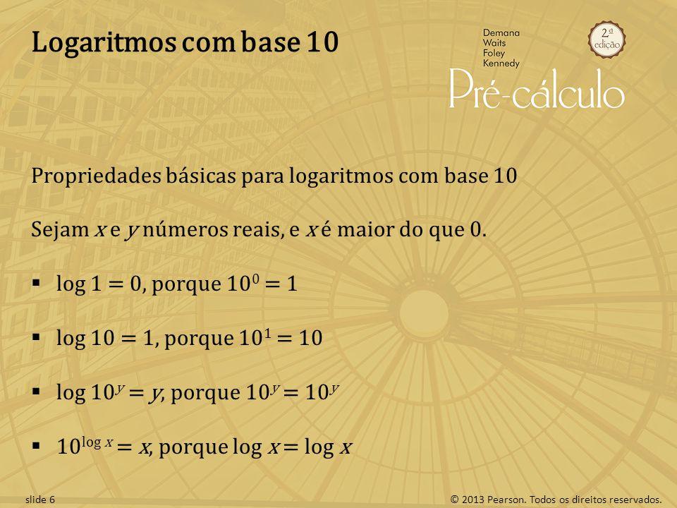 Logaritmos com base 10 Propriedades básicas para logaritmos com base 10. Sejam x e y números reais, e x é maior do que 0.