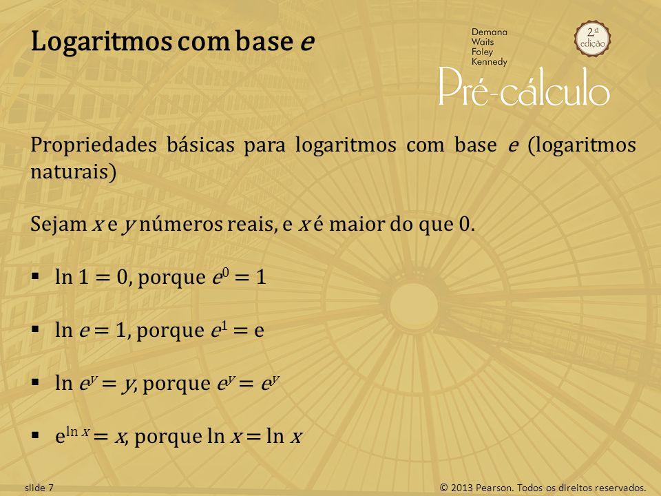 Logaritmos com base e Propriedades básicas para logaritmos com base e (logaritmos naturais) Sejam x e y números reais, e x é maior do que 0.