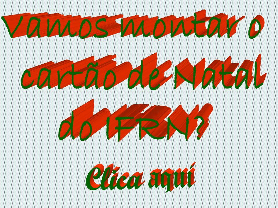 Vamos montar o cartão de Natal do IFRN