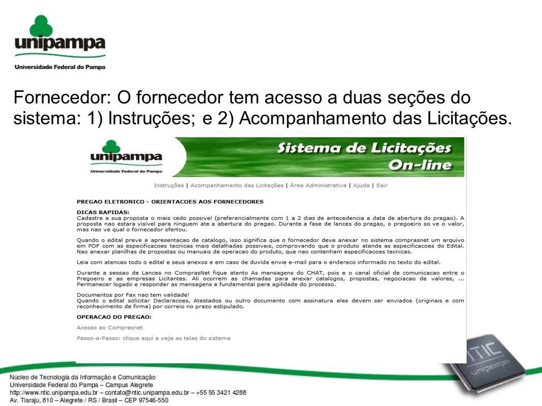 Fornecedor: O fornecedor tem acesso a duas seções do sistema: 1) Instruções; e 2) Acompanhamento das Licitações.