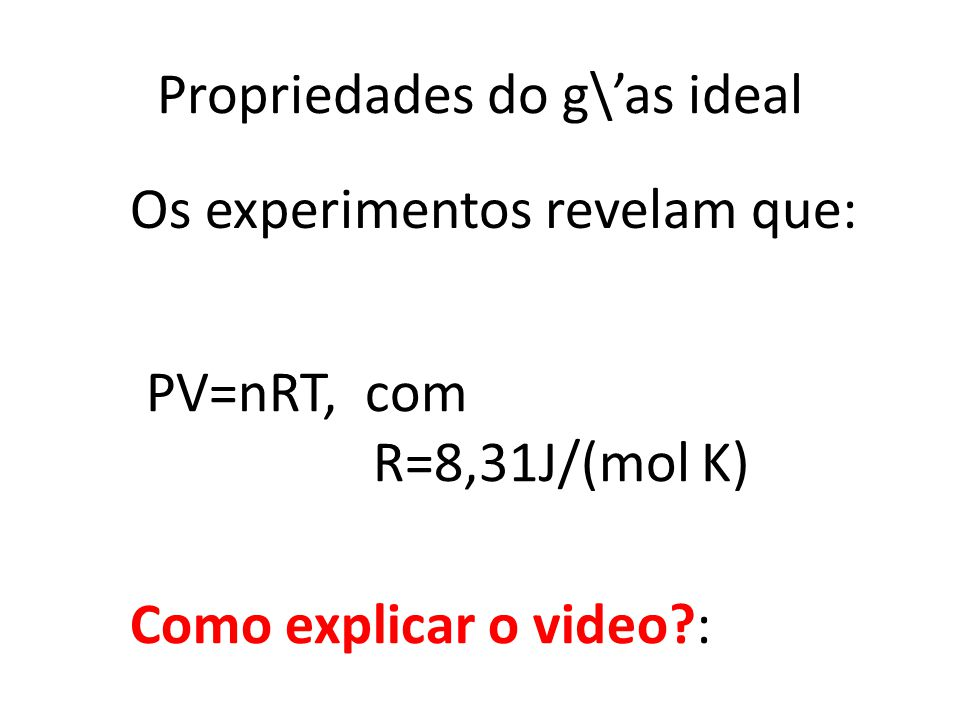 Propriedades do g\'as ideal