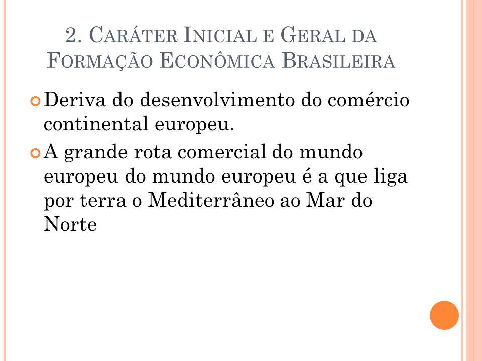 2. Caráter Inicial e Geral da Formação Econômica Brasileira