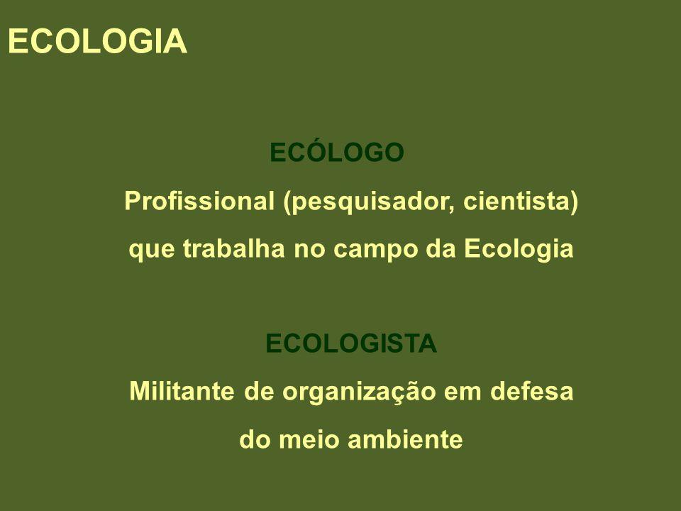 ECOLOGIA ECÓLOGO Profissional (pesquisador, cientista)