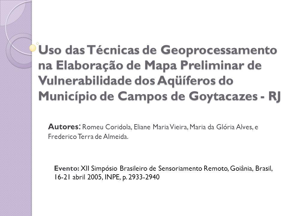 Uso das Técnicas de Geoprocessamento na Elaboração de Mapa Preliminar de Vulnerabilidade dos Aqüíferos do Município de Campos de Goytacazes - RJ