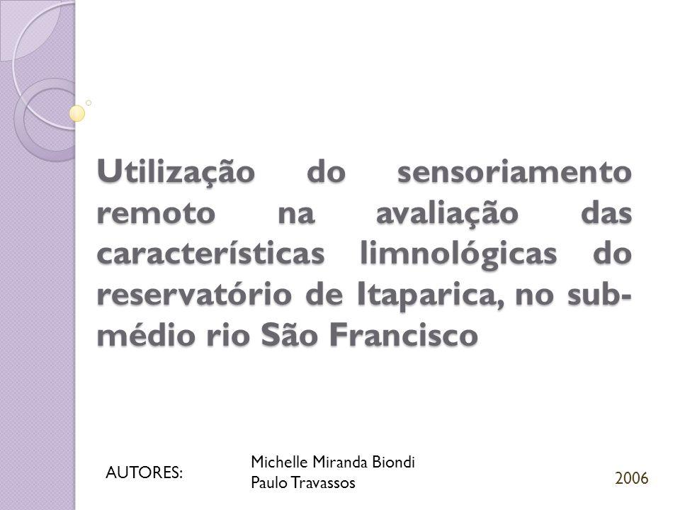 Utilização do sensoriamento remoto na avaliação das características limnológicas do reservatório de Itaparica, no sub-médio rio São Francisco