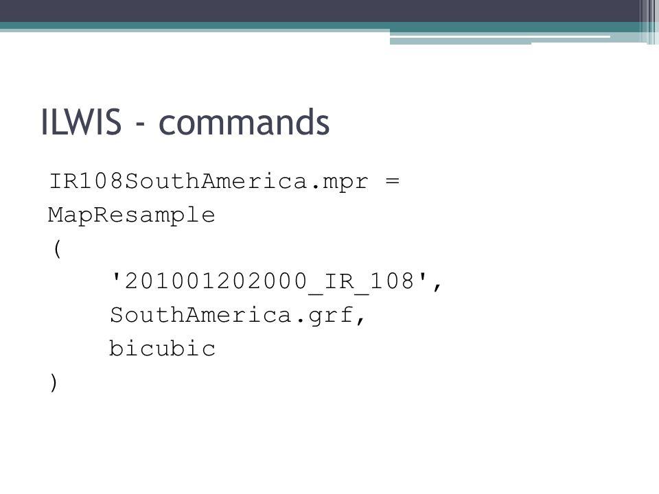 ILWIS - commands IR108SouthAmerica.mpr = MapResample (