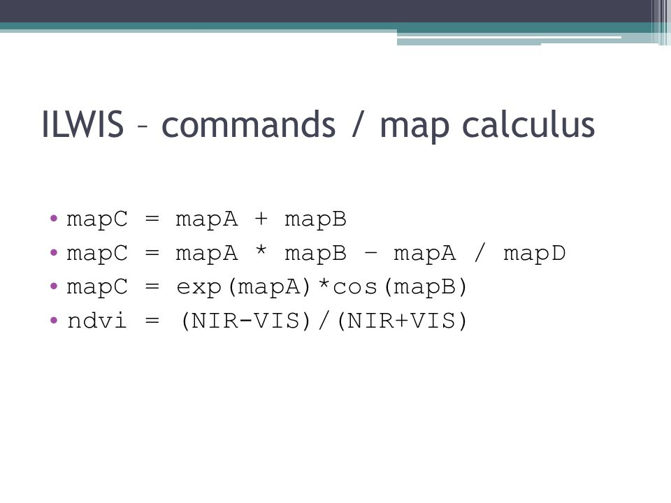 ILWIS – commands / map calculus