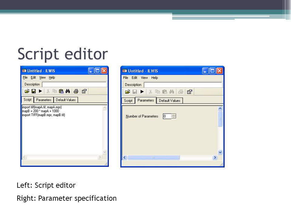 Script editor Left: Script editor Right: Parameter specification