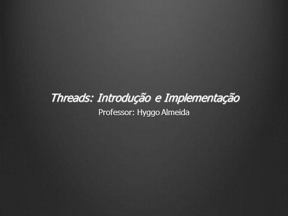 Threads: Introdução e Implementação