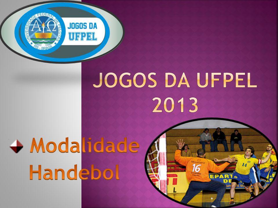 JOGOS DA UFPEL 2013 Modalidade Handebol