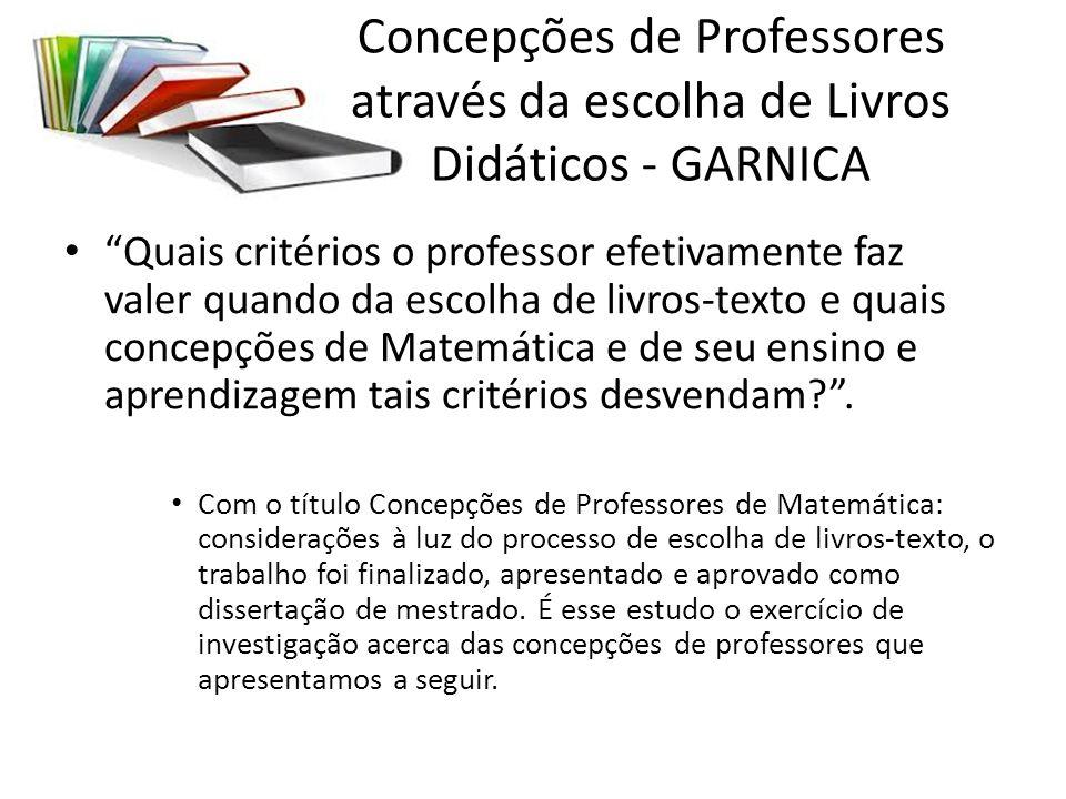Concepções de Professores através da escolha de Livros Didáticos - GARNICA