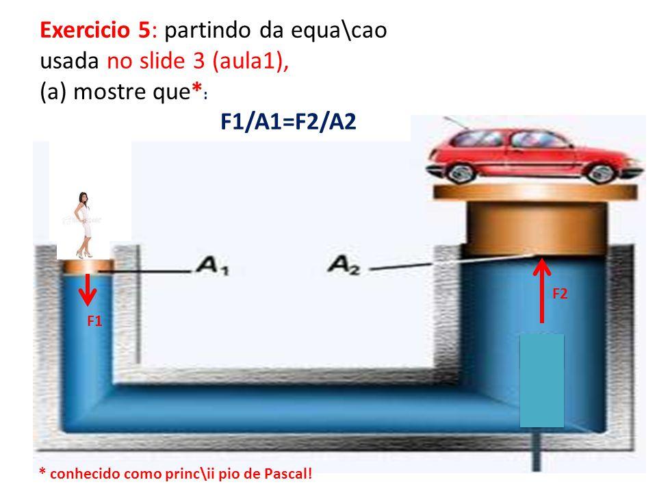Exercicio 5: partindo da equa\cao usada no slide 3 (aula1),