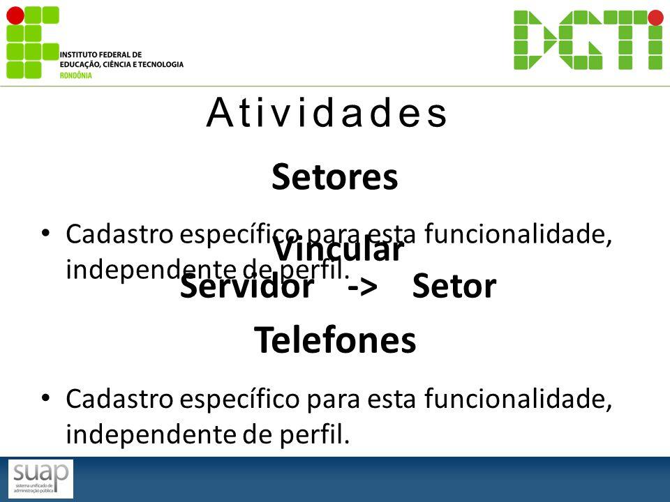 Atividades Setores Telefones Vincular Servidor -> Setor