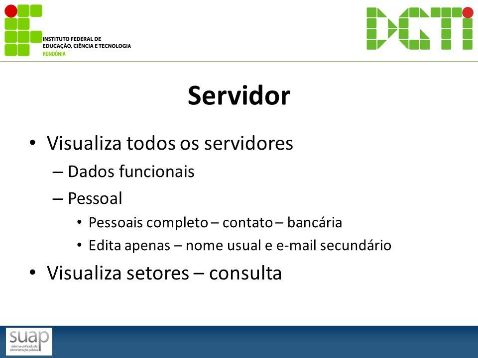 Servidor Visualiza todos os servidores Visualiza setores – consulta