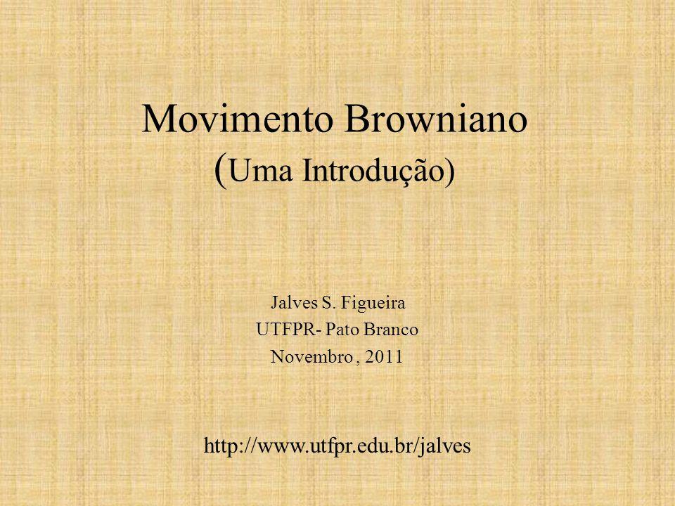 Movimento Browniano (Uma Introdução)