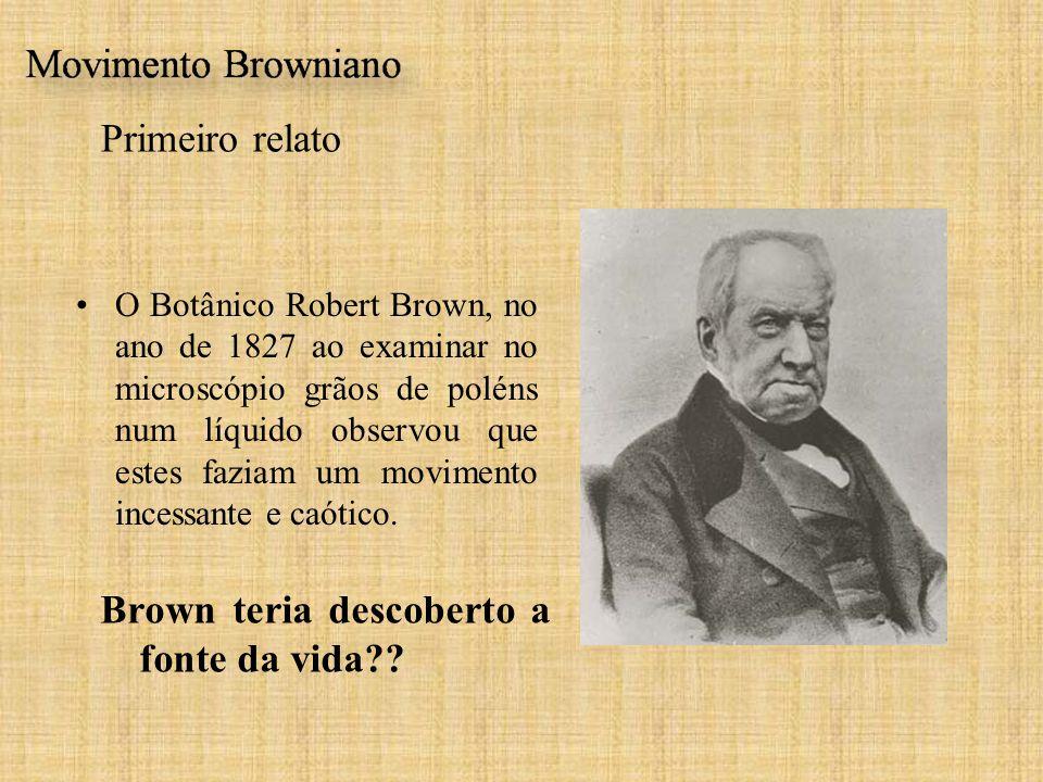 Primeiro relato Brown teria descoberto a fonte da vida