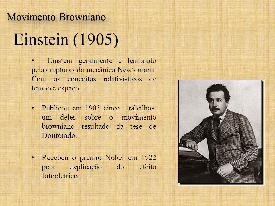 Einstein (1905) Einstein geralmente é lembrado pelas rupturas da mecânica Newtoniana. Com os conceitos relativísticos de tempo e espaço.