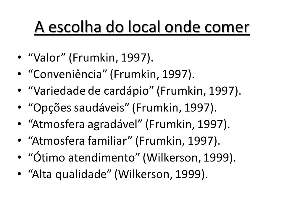 A escolha do local onde comer