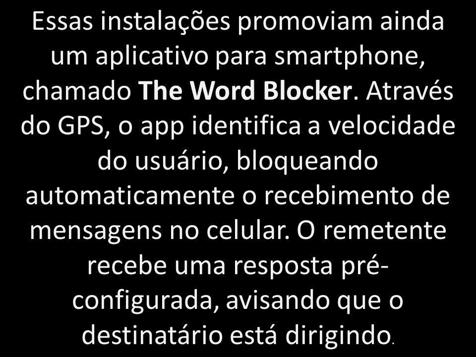Essas instalações promoviam ainda um aplicativo para smartphone, chamado The Word Blocker.