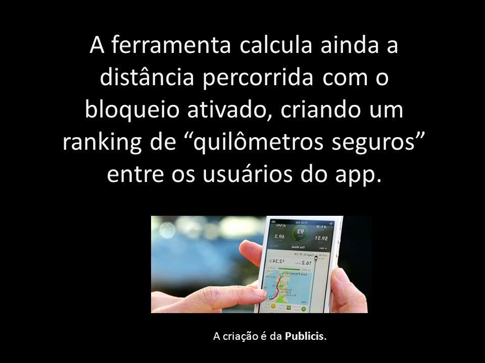 A ferramenta calcula ainda a distância percorrida com o bloqueio ativado, criando um ranking de quilômetros seguros entre os usuários do app.
