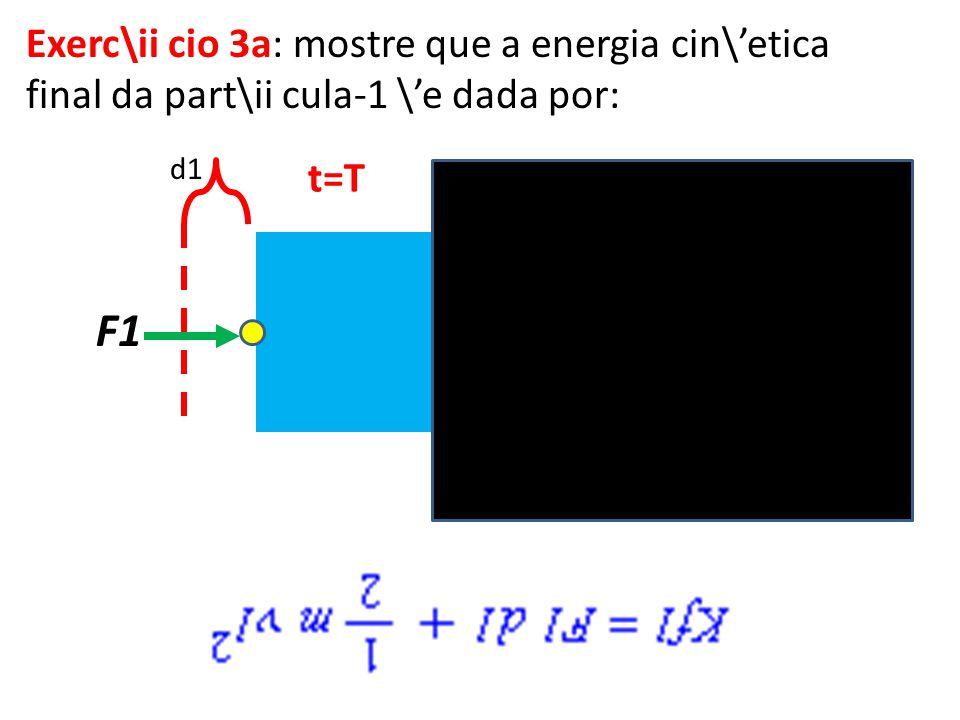 Exerc\ii cio 3a: mostre que a energia cin\'etica final da part\ii cula-1 \'e dada por: