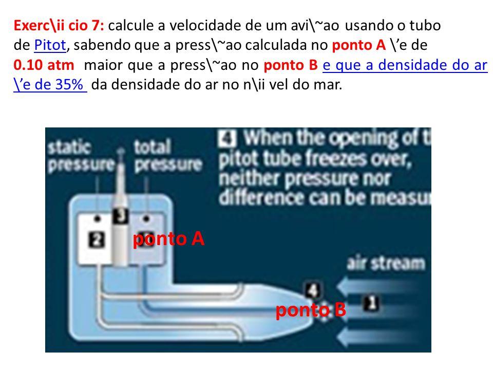 Exerc\ii cio 7: calcule a velocidade de um avi\~ao usando o tubo