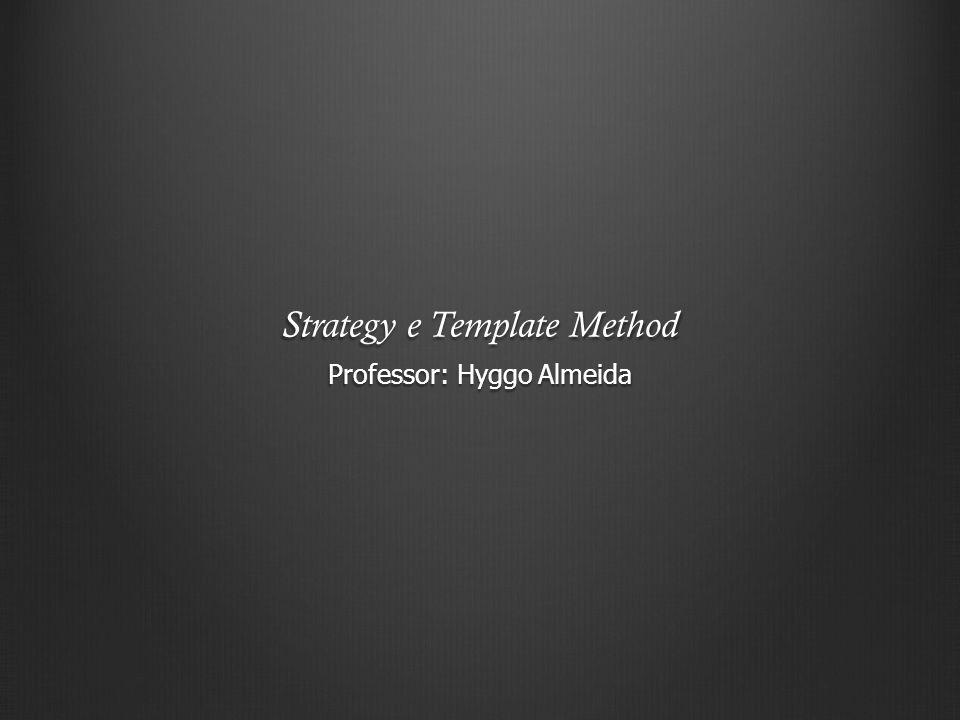 Strategy e Template Method