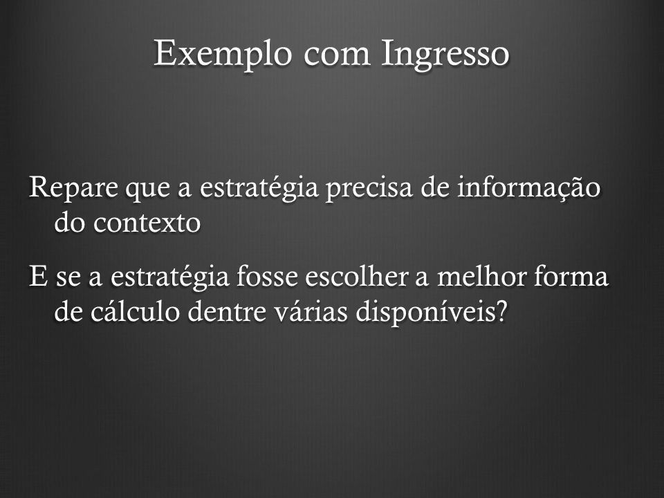 Exemplo com Ingresso