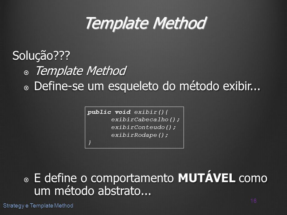 Template Method Solução Template Method