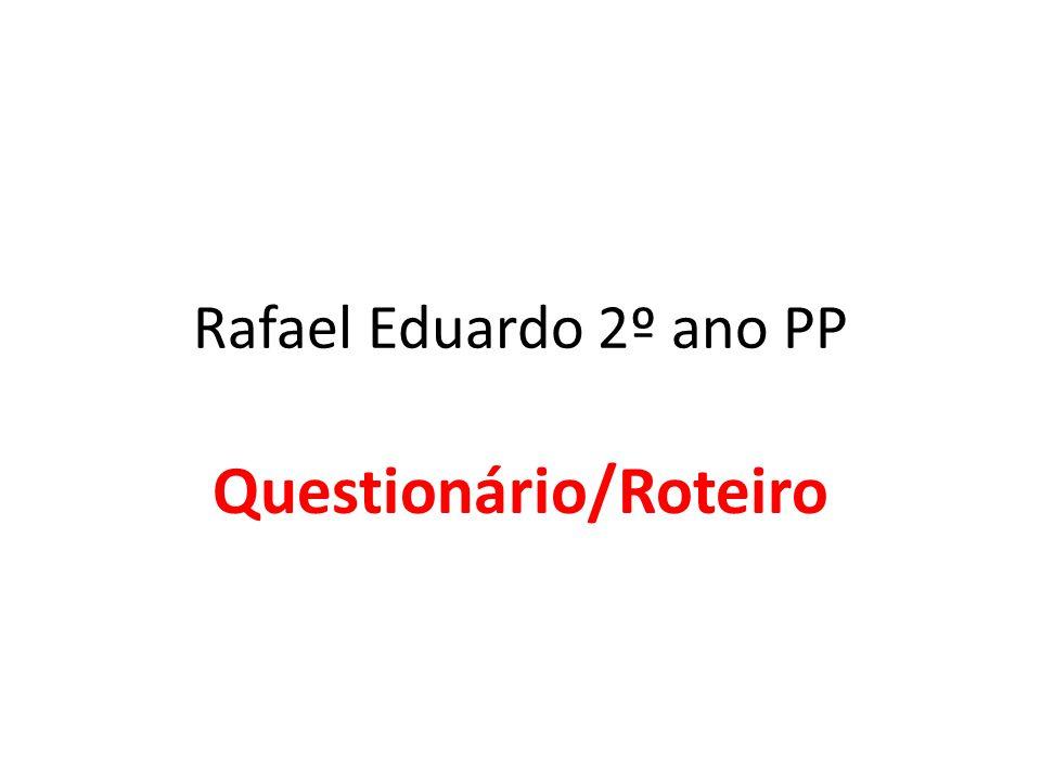 Questionário/Roteiro