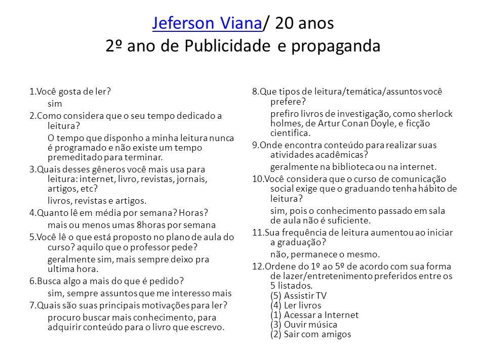 Jeferson Viana/ 20 anos 2º ano de Publicidade e propaganda