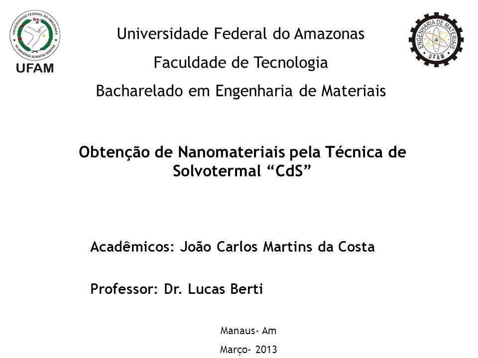 Obtenção de Nanomateriais pela Técnica de Solvotermal CdS