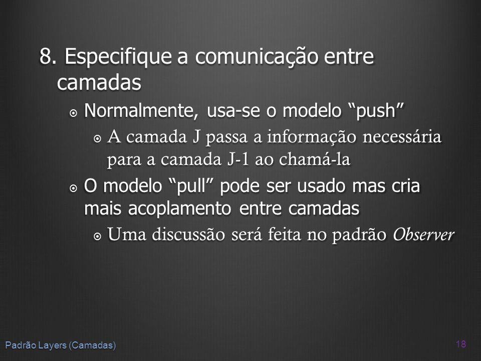8. Especifique a comunicação entre camadas