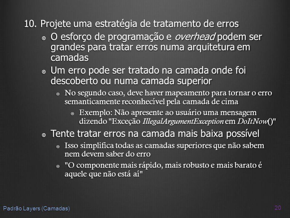 10. Projete uma estratégia de tratamento de erros