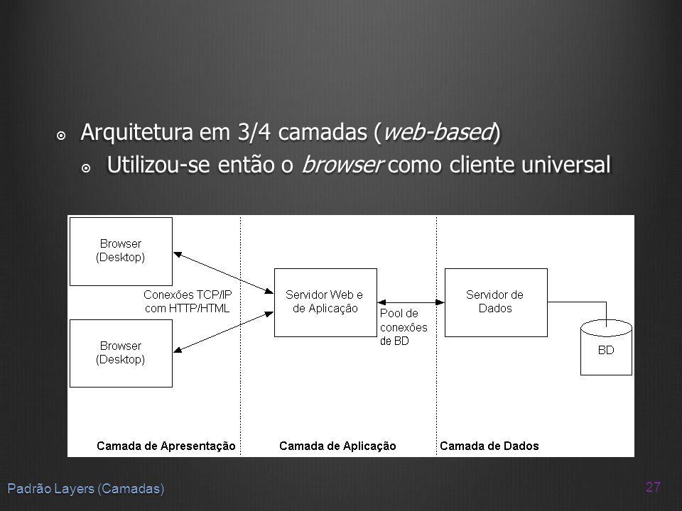 Arquitetura em 3/4 camadas (web-based)
