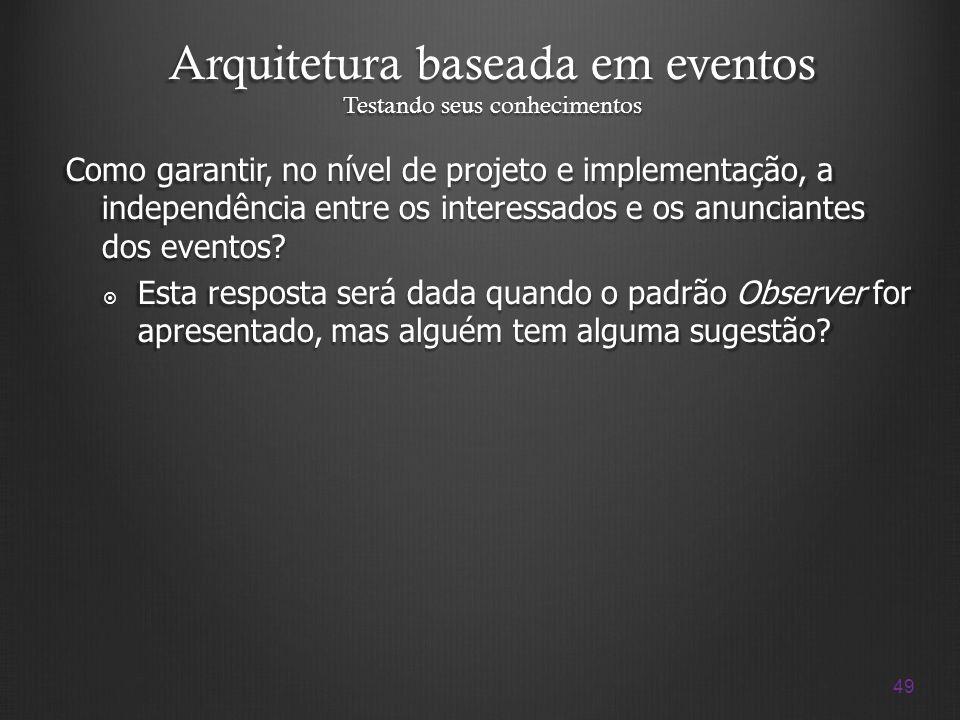 Arquitetura baseada em eventos Testando seus conhecimentos