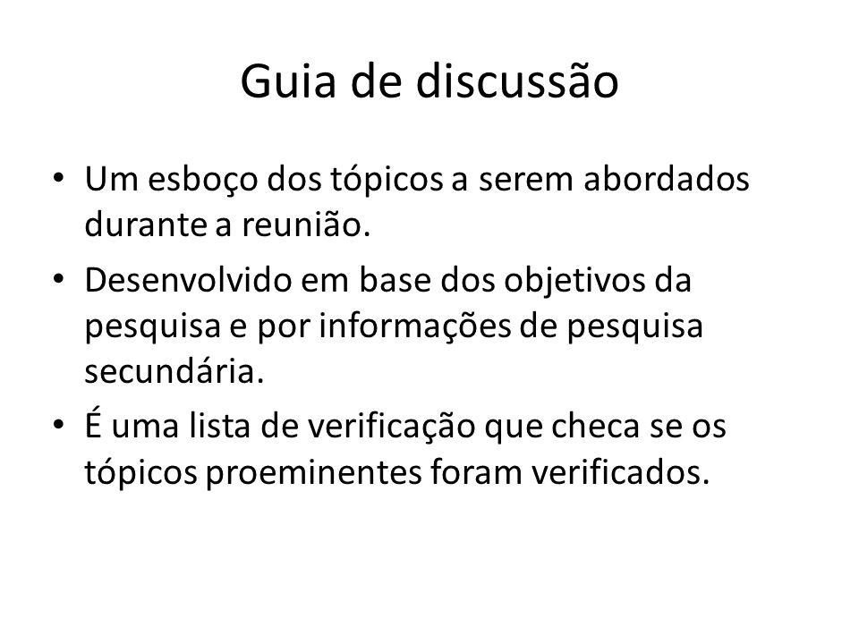Guia de discussão Um esboço dos tópicos a serem abordados durante a reunião.