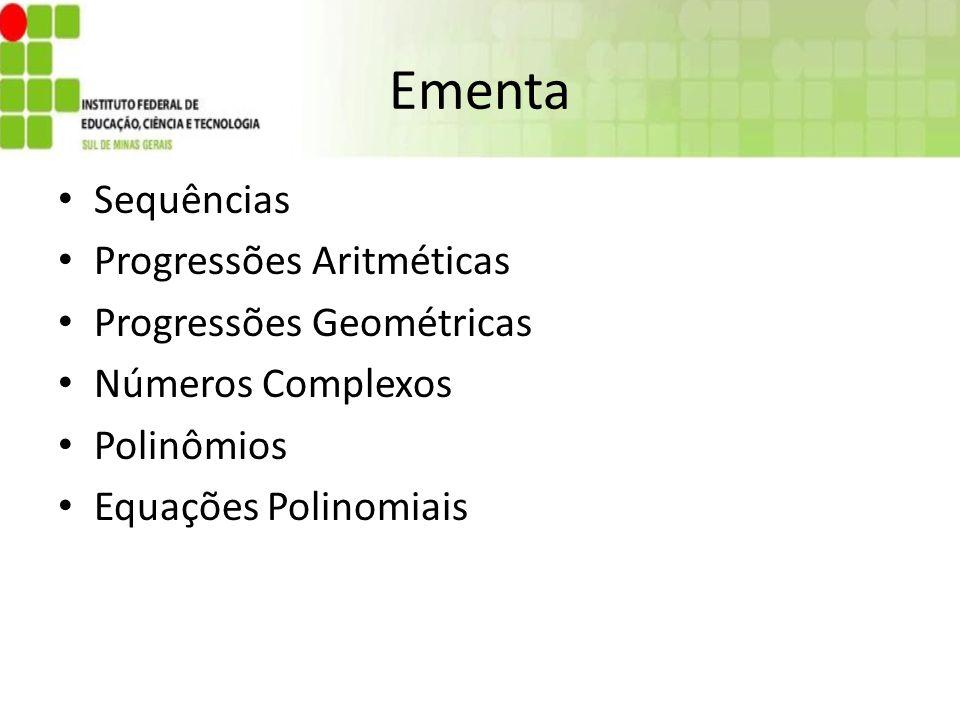 Ementa Sequências Progressões Aritméticas Progressões Geométricas