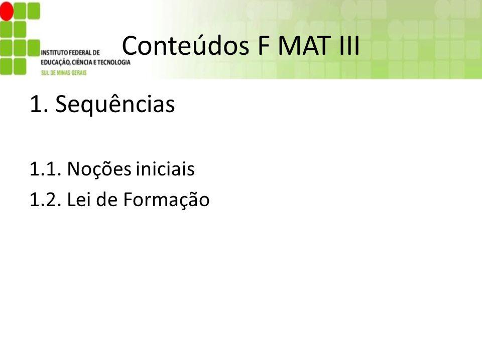 Conteúdos F MAT III 1. Sequências 1.1. Noções iniciais