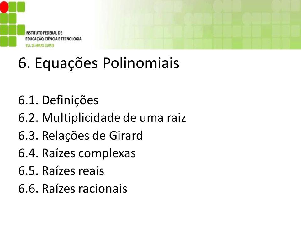 6. Equações Polinomiais 6.1. Definições