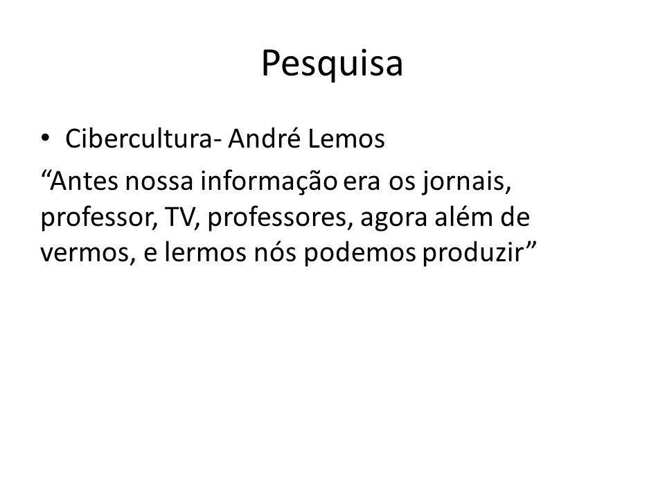 Pesquisa Cibercultura- André Lemos
